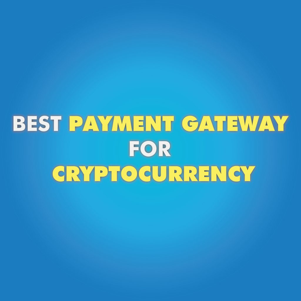 payment gateway for cryptocurrency